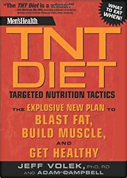Mens Health Tnt Diet Targeted Nutrition Tactics The Explosive New Plan To Blast Fat Build Muscle And Get Healthy