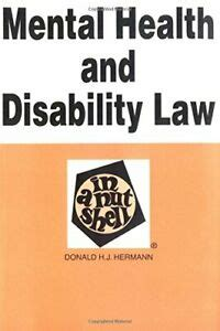 Mental Health And Disability Law In A Nutshell Nutshell Series