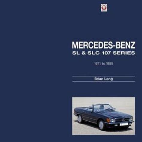 Mercedes Benz Sl And Slc 107 Series 1971 To 1989