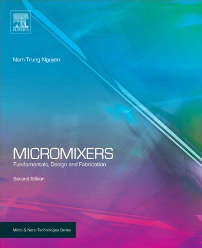 Micromixers Fundamentals Design And Fabrication Nguyen Nam Trung