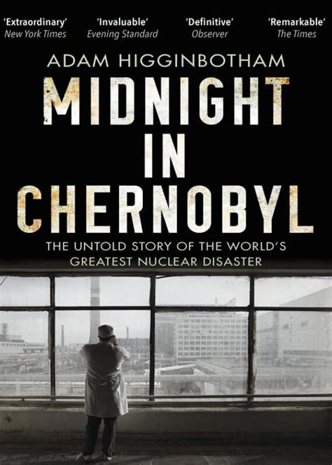 Midnight In Chernobyl The Story Of The Worlds Greatest Nuclear Disaster