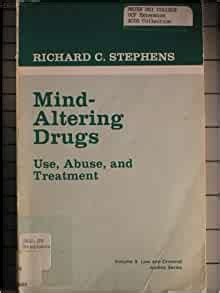 Mind Altering Drugs Use Abuse And Treatment Law And Criminal Justice System