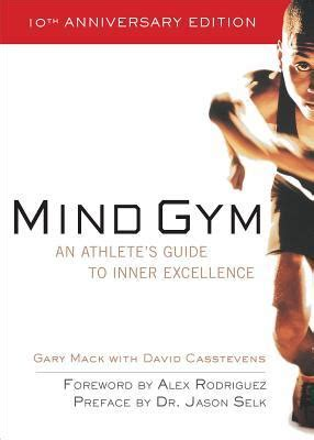 Mind Gym An Athletes Guide To Inner Excellence English Edition