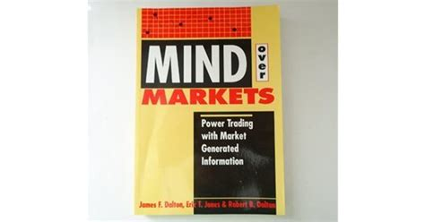 Mind Over Markets Power Trading With Market Generated Information