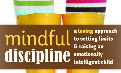 Mindful Discipline A Loving Approach To Setting Limits And Raising An Emotionally Intelligent Child