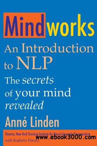 Mindworks An Introduction To Nlp The Secrets Of Your Mind Revealed