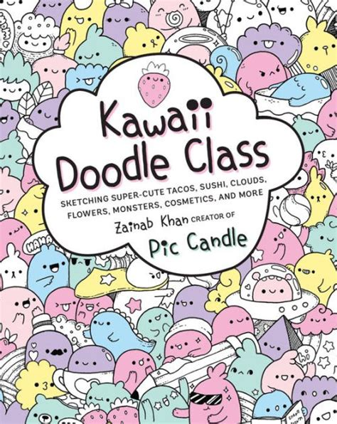 Mini Kawaii Doodle Class Sketching Supercute Tacos Sushi Clouds Flowers Monsters Cosmetics And More