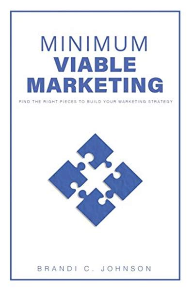 Minimum Viable Marketing Find The Right Pieces To Build Your Marketing Strategy