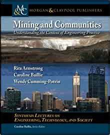 Mining And Communities Understanding The Context Of Engineering Practice Synthesis Lectures On Engineers Technology And Society