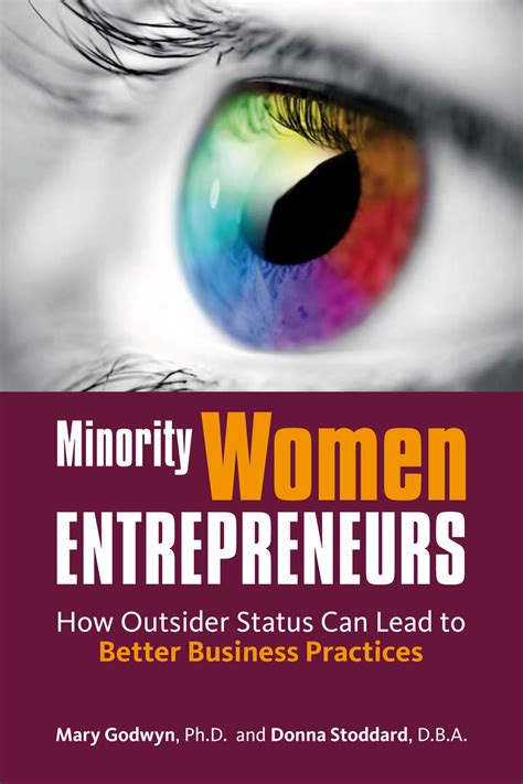 Minority Women Entrepreneurs How Outsider Status Can Lead To Better Business Practices