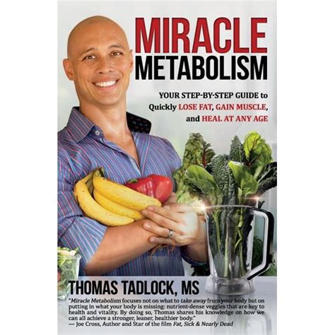 Miracle Metabolism Your StepbyStep Guide To Quickly Lose Fat Gain Muscle And Heal At Any Age