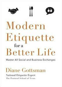 Modern Etiquette For A Better Life Master All Social And Business Exchanges