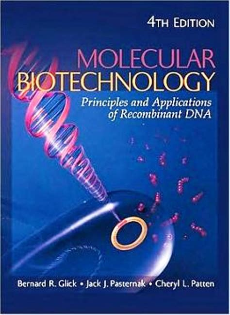 Molecular Biotechnology Principles And Applications Of Recombinant Dna