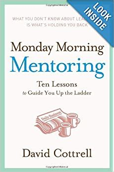 Monday Morning Mentoring Ten Lessons To Guide You Up The Ladder