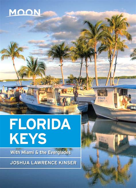 Moon Florida Keys Including Miami The Everglades Travel Guide