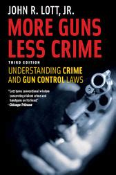 More Guns Less Crime Understanding Crime And Gun Control Laws Third Edition Studies In Law And Economics