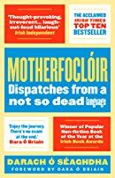 Motherfoclir Dispatches From A Not So Dead Language English Edition