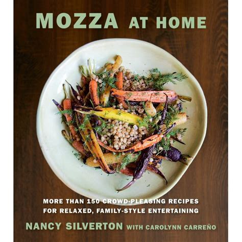 Mozza At Home More Than 150 Crowd Pleasing Recipes For Relaxed Family Style Entertaining