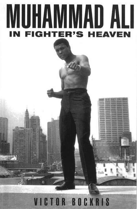 Muhammad Ali In Fighter S Heaven Bockris Victor