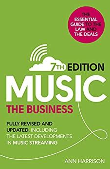 Music The Business 7th Edition Fully Revised And Updated Including The Latest Developments In Music Streaming