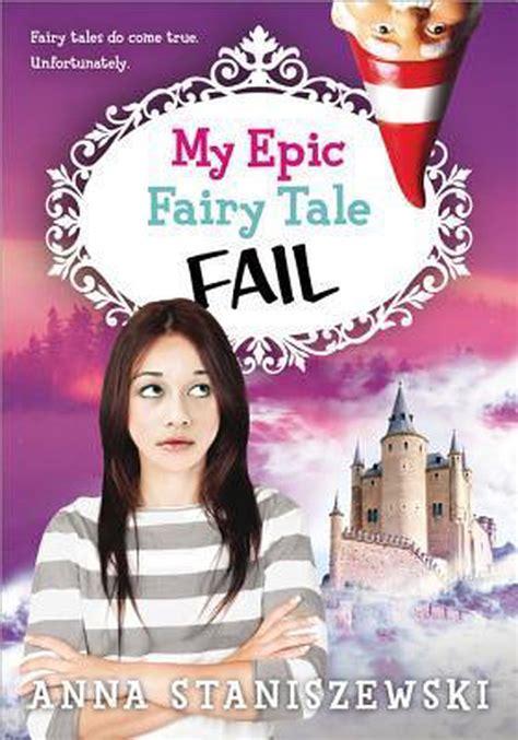 My Epic Fairy Tale Fail Staniszewski Anna (ePUB/PDF) Free