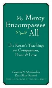 My Mercy Encompasses All The Korans Teachings On Compassion Peace Love