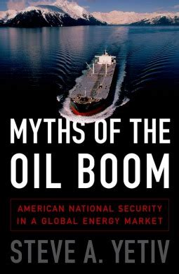 Myths Of The Oil Boom American National Security In A Global Energy Market
