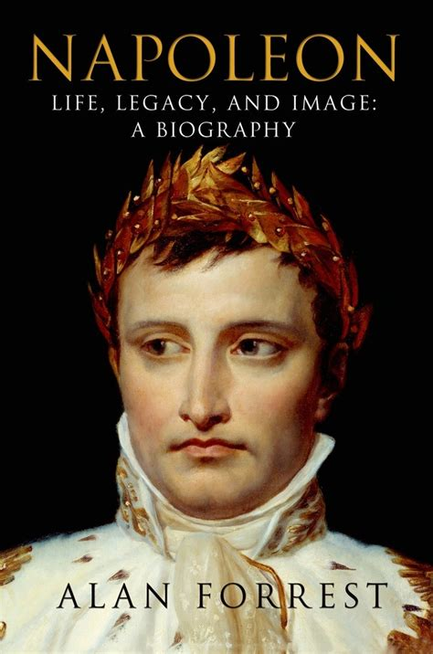 Napoleon Life Legacy And Image A Biography Forrest Alan (ePUB/PDF) Free