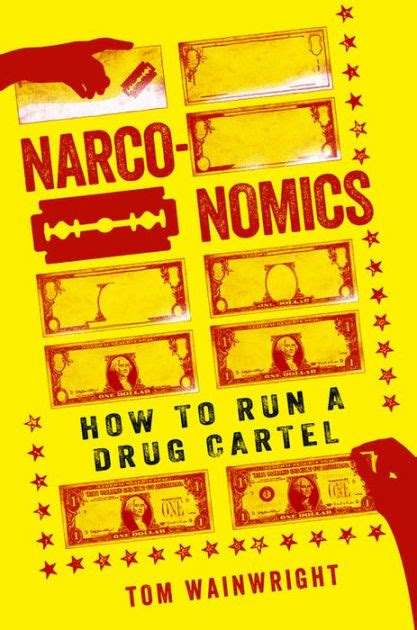 Narconomics How To Run A Drug Cartel