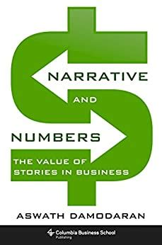 Narrative And Numbers The Value Of Stories In Business Columbia Business School Publishing