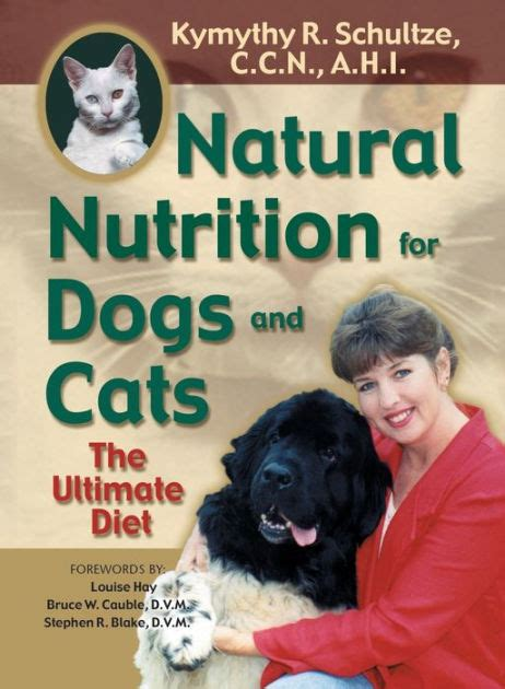 Natural Nutrition For Dogs And Cats The Ultimate Diet