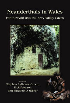 Ne Anderthals In Wales Aldhouse Green Stephen Peterson Rick Walker