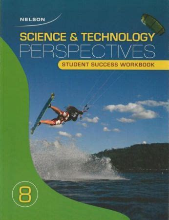 Nelson Science And Technology Perspectives 8 Student Success Workbook