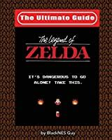 Nes Classic The Ultimate Guide To The Legend Of Zelda The Ultimate Nes Guide Series Book 1 English Edition