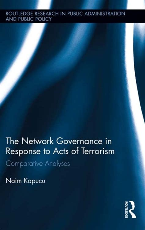 network governance in response to acts of terrorism kapucu naim