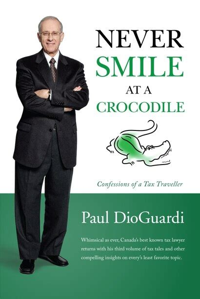 Never Smile At A Crocodile Confessions Of A Tax Traveller