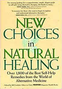 New Choices In Natural Healing Over 1 800 Of The Best Self Help