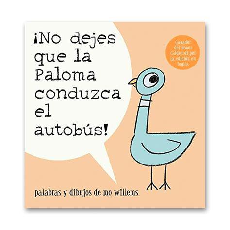 No Dejes Que La Paloma Conduzca El Autobus Pigeon Series Spanish ...