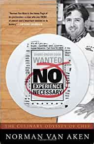 No Experience Necessary The Culinary Odyssey Of Chef Norman Van Aken