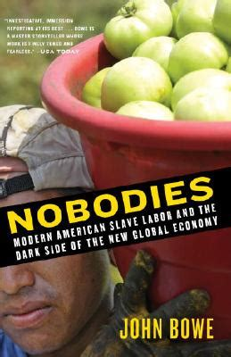 Nobodies Modern American Slave Labor And The Dark Side Of The New Global Economy