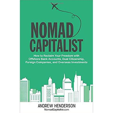 Nomad Capitalist How To Reclaim Your Freedom With Offshore Bank ...