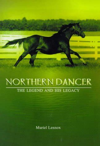 Northern Dancer Legend And Legacy