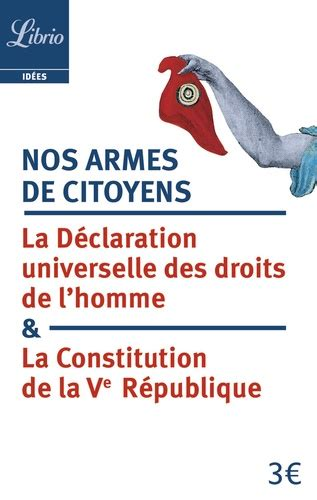 Nos Armes De Citoyens La Constitution De La Ve Republique And La Declaration Universelle Des Droits De Lhomme