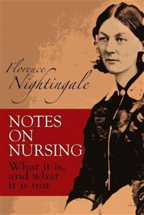 Notes On Nursing What It Is And What It Is Not