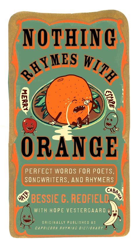 Nothing Rhymes With Orange Perfect Words For Poets Songwriters And Rhymers