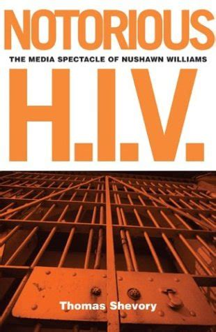 Notorious Hiv The Media Spectacle Of Nushawn Williams