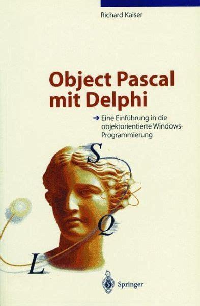 Object Pascal Mit Delphi Kaiser Richard (ePUB/PDF) Free