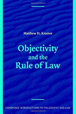 Objectivity And The Rule Of Law Cambridge Introductions To Philosophy And Law English Edition