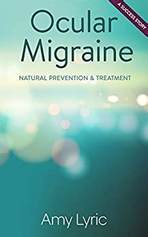 Ocular Migraine Natural Prevention Treatment A Success Story