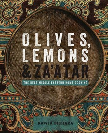 Olives Lemons And Zaatar The Best Middle Eastern Home Cooking English Edition